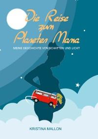 Cover Die Reise zum Planeten Mama
