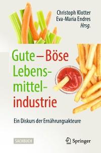 Cover Gute – Böse Lebensmittelindustrie