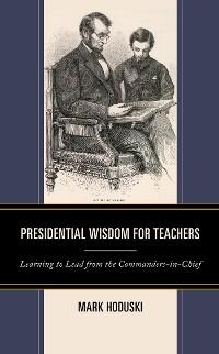 Cover Presidential Wisdom for Teachers