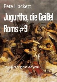 Cover Jugurtha, die Geißel Roms #9