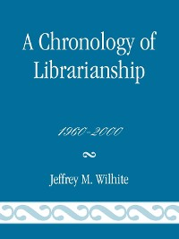 Cover A Chronology of Librarianship, 1960-2000