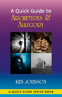 Cover A Quick Guide to Archetypes & Allegory