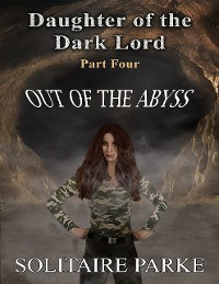 Cover Daughter of the Dark Lord, Part Four, Out of the Abyss