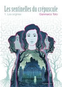 Cover Les sentinelles du crépuscule - Tome 1