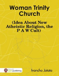 Cover Woman Trinity Church (Idea About New Atheistic Religion, the P A W Cult)