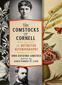 Cover The Comstocks of Cornell—The Definitive Autobiography