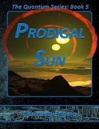Cover The Quantum Series Book 5 - Prodigal Sun