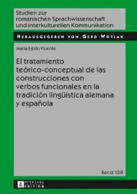 Cover El tratamiento teorico-conceptual de las construcciones con verbos funcionales en la tradicion lingueistica alemana y espanola