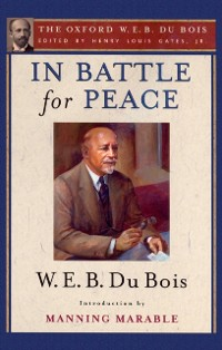 Cover In Battle for Peace (The Oxford W. E. B. Du Bois)