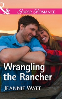 Cover Wrangling The Rancher (Mills & Boon Superromance) (The Brodys of Lightning Creek, Book 5)