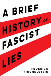 Cover A Brief History of Fascist Lies