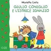 Cover Giulio Coniglio e l'istrice Ignazio