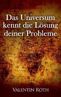 Cover Das Universum kennt die Lösung deiner Probleme