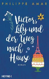 Cover Victor, Lily und der Weg nach Hause