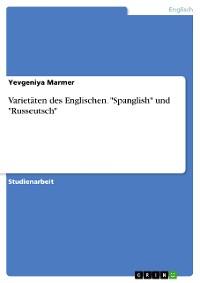 """Cover Varietäten des Englischen. """"Spanglish"""" und """"Russeutsch"""""""