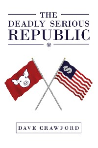 Cover The Deadly Serious Republic