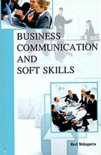 Cover Business Communication and Soft Skills
