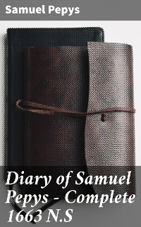 Cover Diary of Samuel Pepys — Complete 1663 N.S