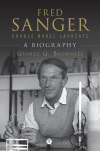Cover Fred Sanger - Double Nobel Laureate