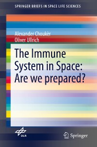 Cover The Immune System in Space: Are we prepared?