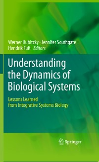 Cover Understanding the Dynamics of Biological Systems