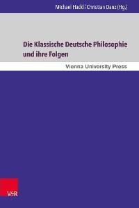Cover Die Klassische Deutsche Philosophie und ihre Folgen