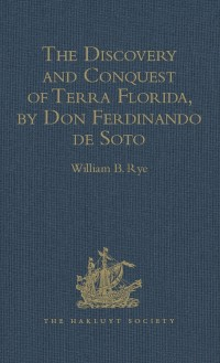 Cover Discovery and Conquest of Terra Florida, by Don Ferdinando de Soto