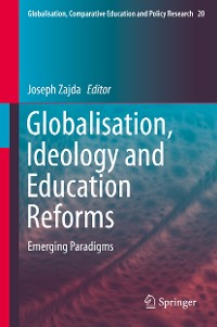 Cover Globalisation, Ideology and Education Reforms