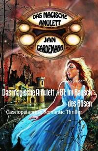 Cover Das magische Amulett #81: Im Rausch des Bösen