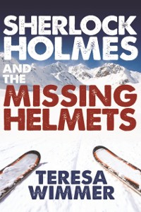 Cover Sherlock Holmes and the Missing Helmets