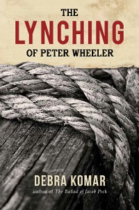 Cover The Lynching of Peter Wheeler