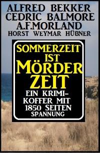 Cover Sommerzeit ist Mörderzeit: Ein Krimi-Koffer mit 1850 Seiten Spannung