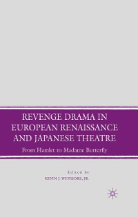 Cover Revenge Drama in European Renaissance and Japanese Theatre