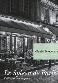Cover Le Spleen de Paris (Petits poèmes en prose)