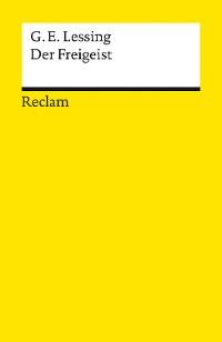 Cover Der Freigeist. Ein Lustspiel in fünf Aufzügen verfertiget im Jahre 1749