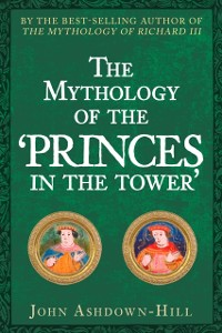 Cover Mythology of the 'Princes in the Tower'