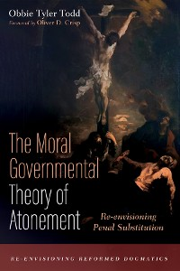 Cover The Moral Governmental Theory of Atonement
