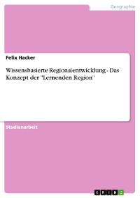 """Cover Wissensbasierte Regionalentwicklung - Das Konzept der """"Lernenden Region"""""""