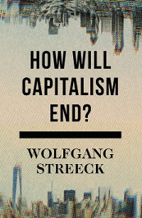 Cover How Will Capitalism End?