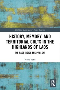 Cover History, Memory, and Territorial Cults in the Highlands of Laos