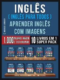 Cover Inglês ( Inglês Para Todos ) Aprender Inglês Com Imagens (Super Pack 10 livros em 1)