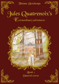 Cover Jules Quatrenoix's extraordinary adventures - Book 1