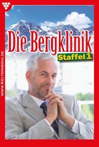 Cover Die Bergklinik Staffel 1 – Arztroman