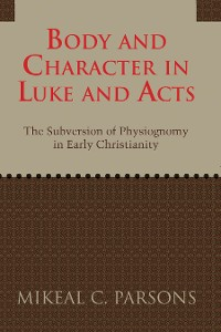 Cover Body and Character in Luke and Acts