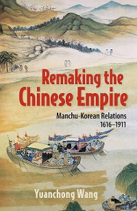 Cover Remaking the Chinese Empire