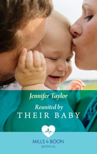 Cover Reunited By Their Baby (Mills & Boon Medical) (The Larches Practice, Book 3)