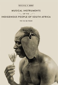 Cover The Musical Instruments of the Indigenous People of South Africa