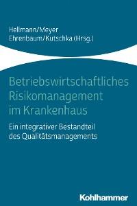Cover Betriebswirtschaftliches Risikomanagement im Krankenhaus
