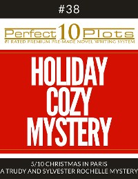 "Cover Perfect 10 Holiday Cozy Mystery Plots #38-5 ""CHRISTMAS IN PARIS – A TRUDY AND SYLVESTER ROCHELLE MYSTERY"""