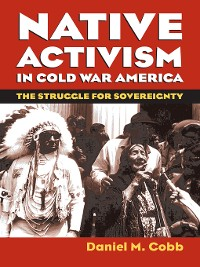 Cover Native Activism in Cold War America